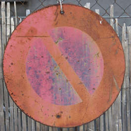 sign traffic forbidden old worn rust faded